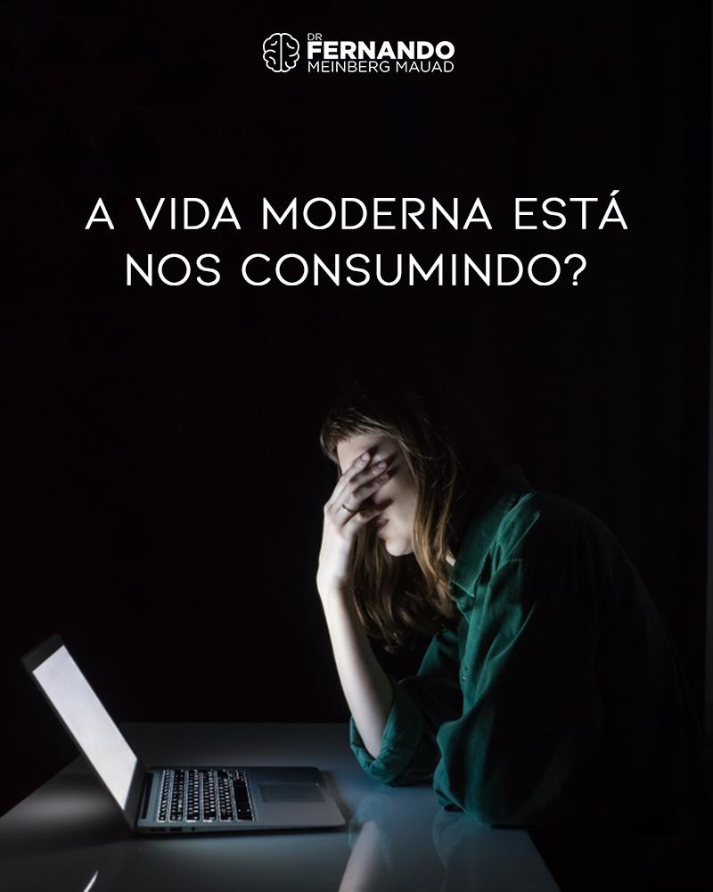 A Vida Moderna Está Nos Consumindo?